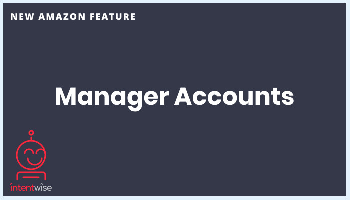 New Feature Alert - Manager Accounts